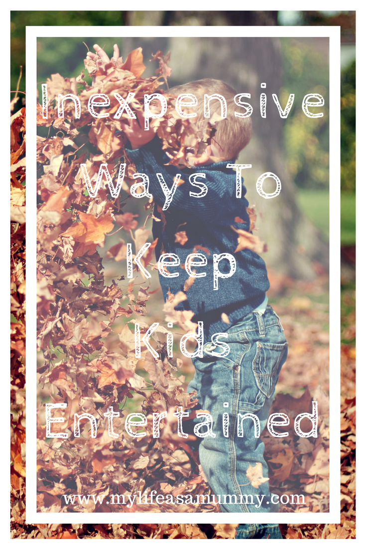 Inexpensive Ways To Keep Kids Entertained